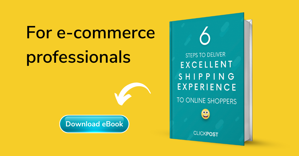 6 steps to deliver excellent shipping experience to online shoppers India