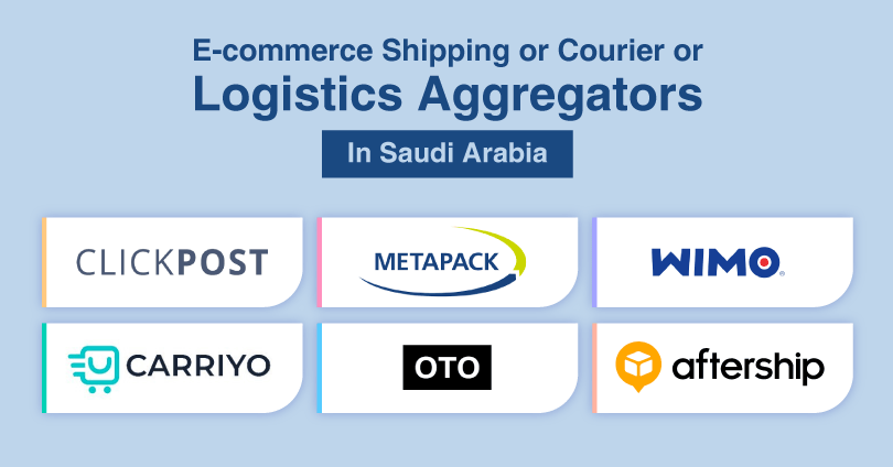 Best 6 eCommerce Shipping or Courier or Logistics Aggregators in Saudi Arabia
