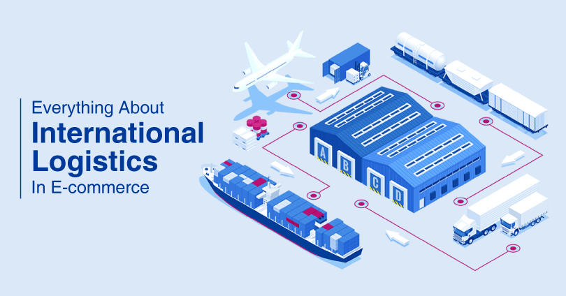 International Logistics- Everything About International Logistics in eCommerce