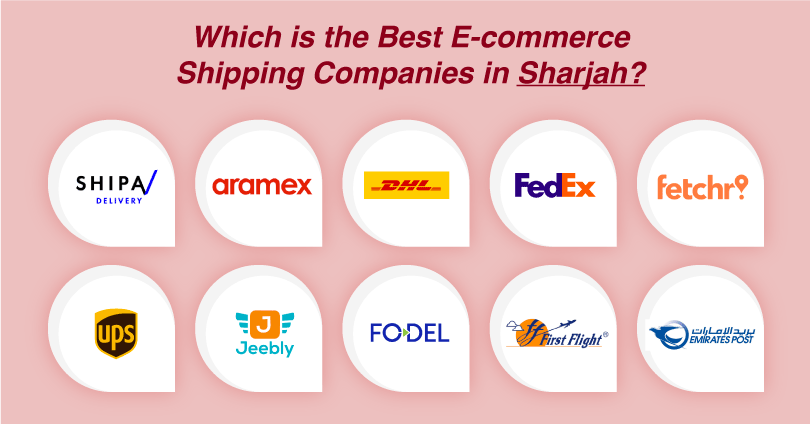 Top 10 Best eCommerce Shipping Companies in Sharjah