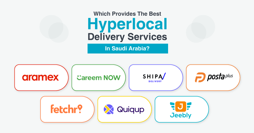 Hyperlocal Delivery Services Companies in Saudi Arabia [Cheapest and Fastest]