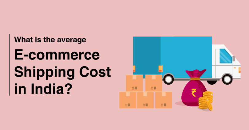 What is the Average eCommerce Shipping Cost in India?