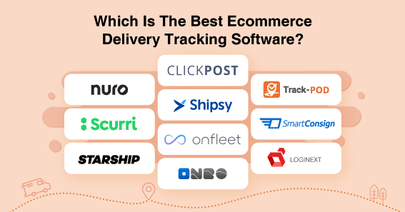 Best 10 Last Mile Delivery Tracking Software for eCommerce Business
