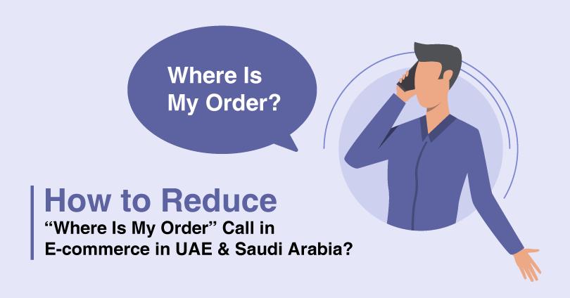 WISMO- Where Is My Order in UAE & Saudi Arabia [2021]