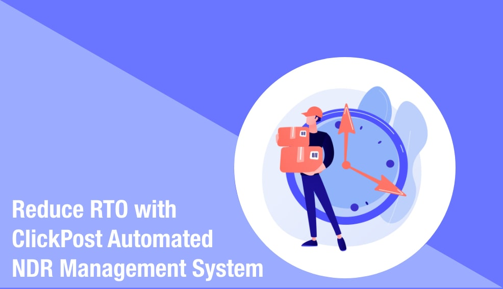 How to Reduce RTO (return to origin) with ClickPost Automated NDR Management System & Solution